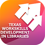Texas Workforce Development in Libraries