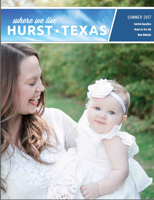 City of Hurst Where We Live Magazine Summer 2017