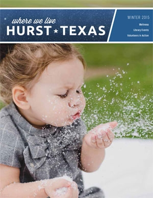 Winter 2014 City of Hurst Where We Live Magazine