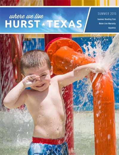 Summer 2015 Where We Live Magazine, City of Hurst