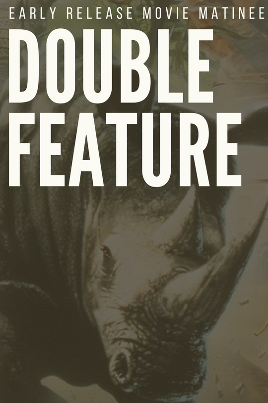 Early Release Movie Matinee Double Feature! ? | Events