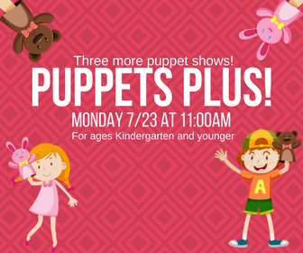 Puppets Plus! Three more Puppet Shows! | Events Calendar