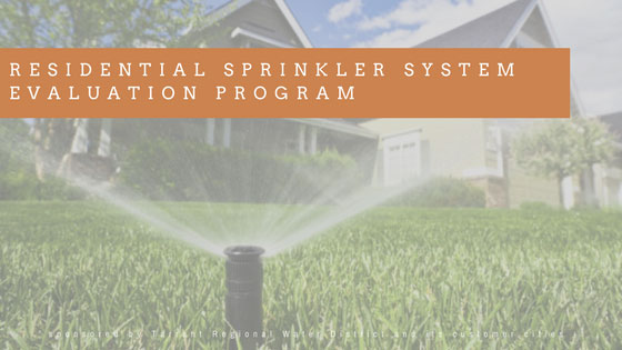 Residential sprinkler evaluation program